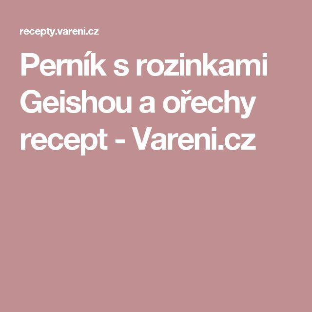 Perník s rozinkami Geishou a ořechy recept - Vareni.cz
