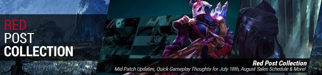 nice Red Post Collection: Mid-Patch Updates, Quick Gameplay Thoughts for July 18th, August Sales Schedule & More!