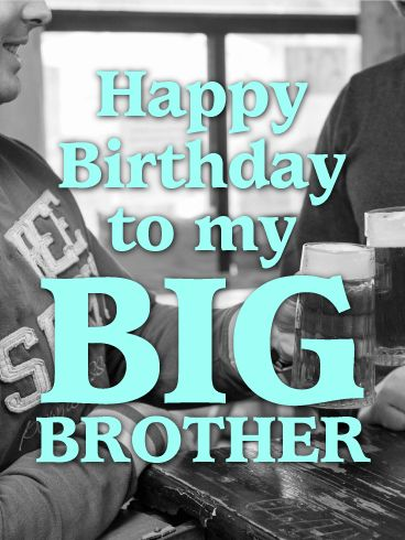 "Cheers to my Big Brother - Happy Birthday Card: This birthday card will transport you right back to your childhood days with your awesome big brother. The black and white background adds a unique element, while the big block letters that say ""Big Brother"" make this birthday card stand out from the rest. The light blue is the perfect hint of color without ruining the simplicity of this great choice."