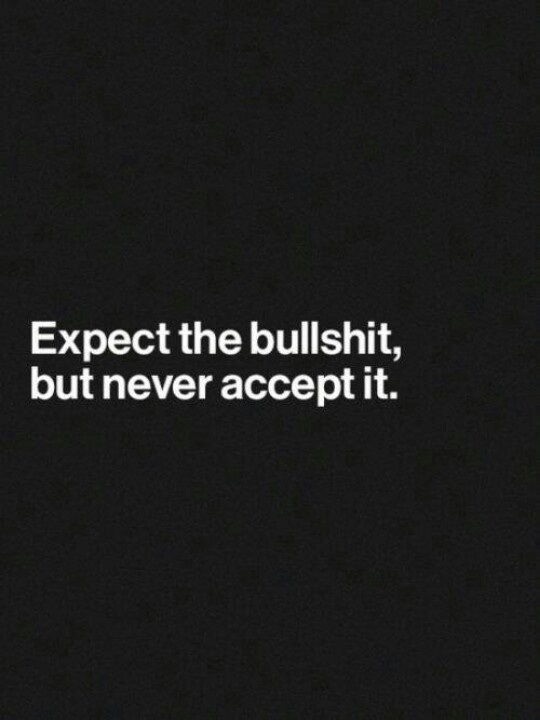 hey, harsh words sometimes speak truth.  people are gonna screw you over. prepare yourself for it. but don't put up with it.