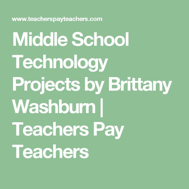 Middle School Technology Projects by Brittany Washburn | Teachers Pay Teachers