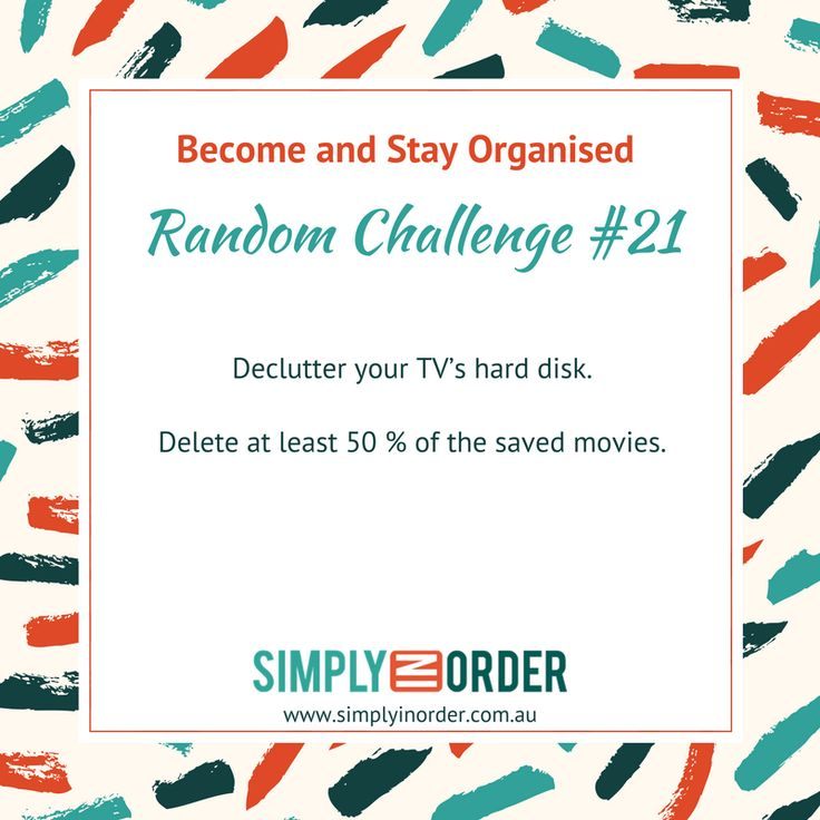 Become and Stay Organised --- Weekly Decluttering and Organising Challenge #21 --- This week's challenge could possibly become a bit more time consuming ... we are decluttering your TV! Modern TVs have often attached some kind of device / hard drive so you can record your shows and movies to watch them later. Often, they have space for around 40 movies.   If you're anything like me, this hard drive is usually pretty full. So here we go ... delete about half of them! If you haven't watched a…