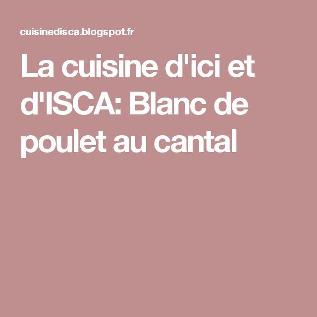 La cuisine d'ici et d'ISCA: Blanc de poulet au cantal