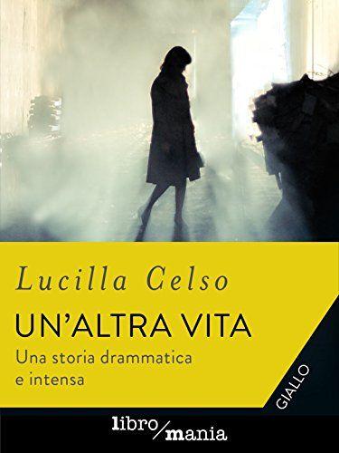 Un'altra vita: Una storia drammatica e intensa di Lucilla... https://www.amazon.it/dp/B01NGTDBGJ/ref=cm_sw_r_pi_dp_x_SixPyb79HJB4K