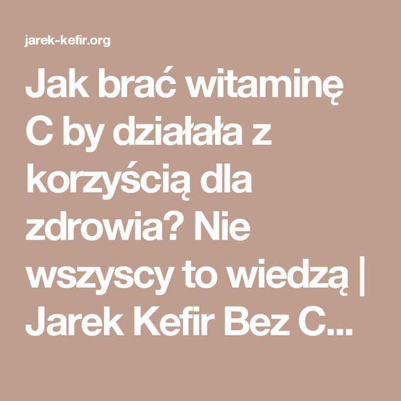 Jak brać witaminę C by działała z korzyścią dla zdrowia? Nie wszyscy to wiedzą   Jarek Kefir Bez Cenzury