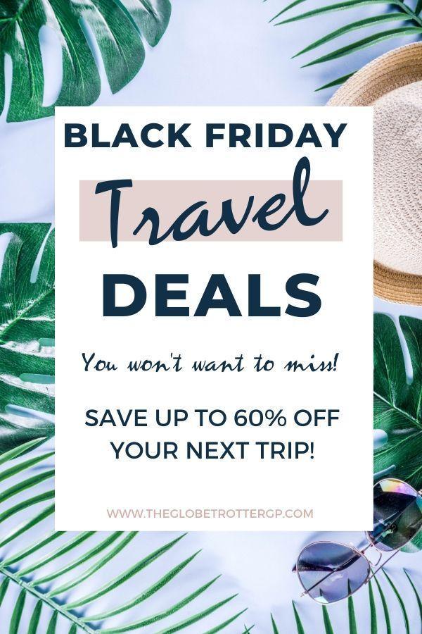 Black Friday Travel Deals In 2020 Black Friday Travel Black Friday Travel Deals Cyber Monday Travel Deals