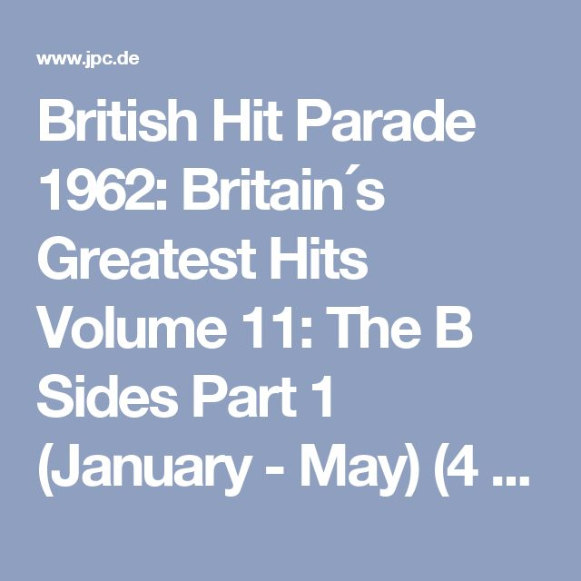 British Hit Parade 1962: Britain´s Greatest Hits Volume 11: The B Sides Part 1 (January - May) (4 CDs)  – jpc