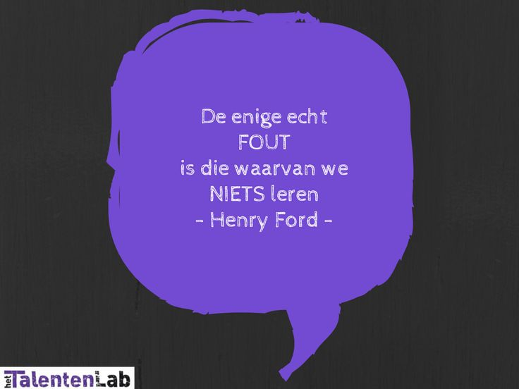De enige fout is die waarvan we niets leren - Henry Ford