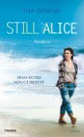 Still Alice = Perdersi / Lisa Genova ; traduzione di Laura Prandino