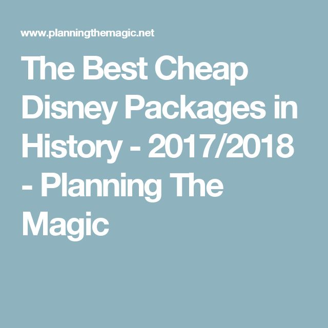 The Best Cheap Disney Packages in History - 2017/2018 - Planning The Magic