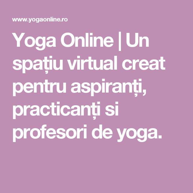 Yoga Online | Un spațiu virtual creat pentru aspiranți, practicanți si profesori de yoga.