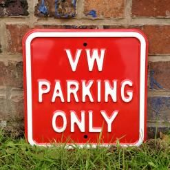 VW PARKING ONLY STEEL SIGN - RED