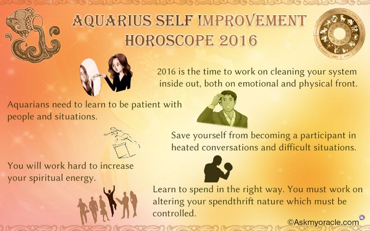Aquarius Self Improvement Horoscope 2016 Predictions - You will look for better ways of creating true values ​​and self-development.
