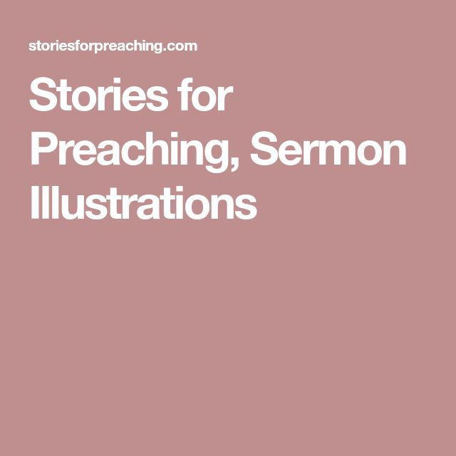 Stories for Preaching, Sermon Illustrations