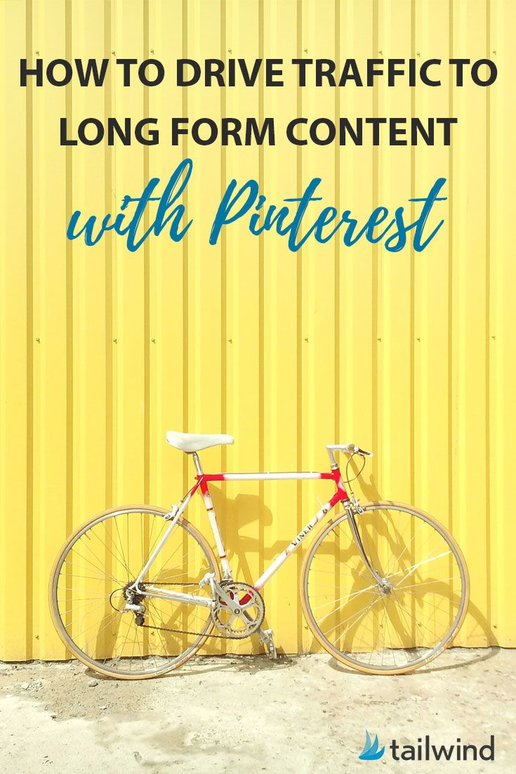 How to Drive Traffic with Long Form Content on Pinterest