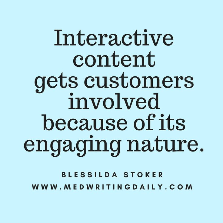 Interactive content gets customers involved because of its engaging nature.  #healthcare #contentmarketing