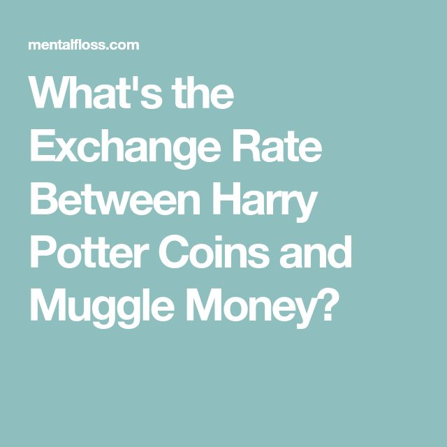 What's the Exchange Rate Between Harry Potter Coins and Muggle Money?