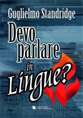 Oggi protestanti, cattolici e evangelici cercano e ricevono delle esperienze nuove che spesso li uniscono, oltre ogni barriera dottrinale. Una è il parlare in 'lingue strane', mai studiate. Che cos'è...