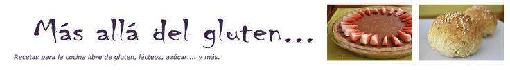 Más allá del gluten...  recetas para la cocina libre de gluten, lácteos, azúcar... y más