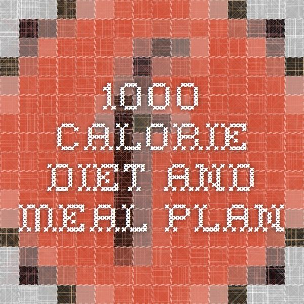1000 Calorie Diet and Meal Plan                                                                                                                                                                                 More