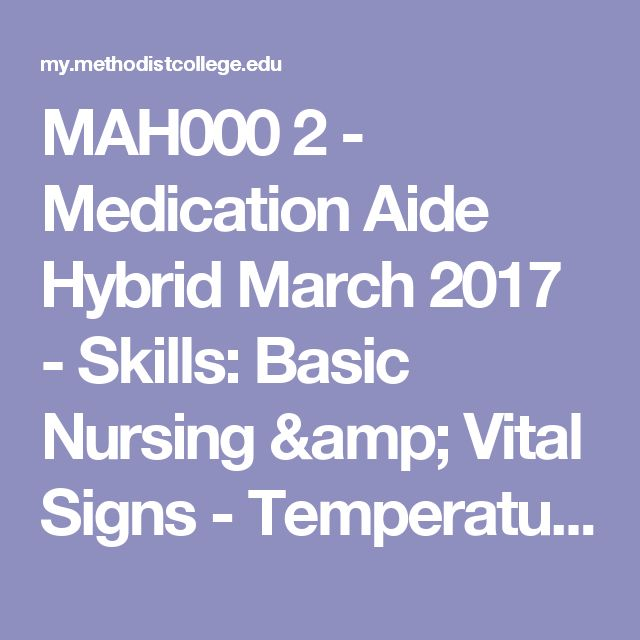 MAH000 2 - Medication Aide Hybrid March 2017 - Skills: Basic Nursing & Vital Signs  - Temperature Vital Sign SKills | NMC Student Portal