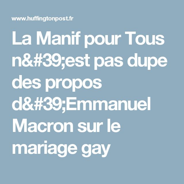 La Manif pour Tous n'est pas dupe des propos d'Emmanuel Macron sur le mariage gay
