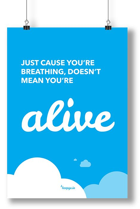 Motivation: Just cause You're breathing, doesn't mean You're alive. www.keepgo.in #motivation #breath #alive #quote #motivationquote