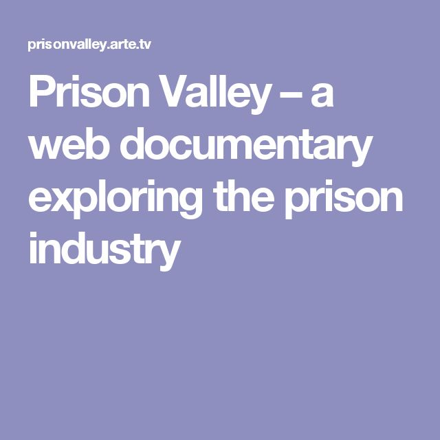 Prison Valley – a web documentary exploring the prison industry