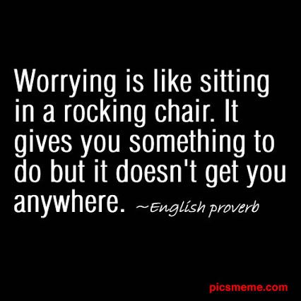 """""""Worrying is like running at full speed while seated. It gives you the certainty of a heart attack instead of the benefits of a healthy life."""" f. wolff"""