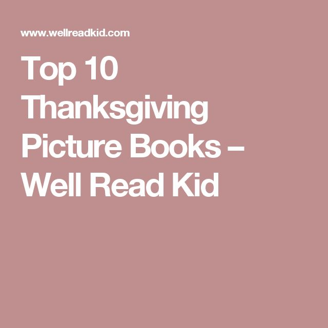 Top 10 Thanksgiving Picture Books – Well Read Kid