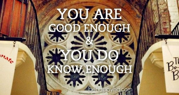 You are good enough and you do know enough - inspiration, motivation, entrepreneur, mindset, positive