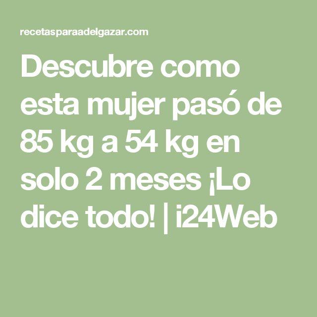 Descubre como esta mujer pasó de 85 kg a 54 kg en solo 2 meses ¡Lo dice todo! | i24Web