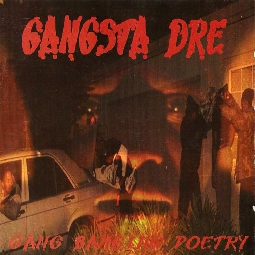 Gangsta Dre ~ Gang Banging Poetry    Download Now   Download Now     Register Now   Album Title: Gang Banging Poetry  Artist / Group:
