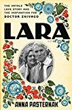 Lara: The Untold Love Story and the Inspiration for Doctor Zhivago