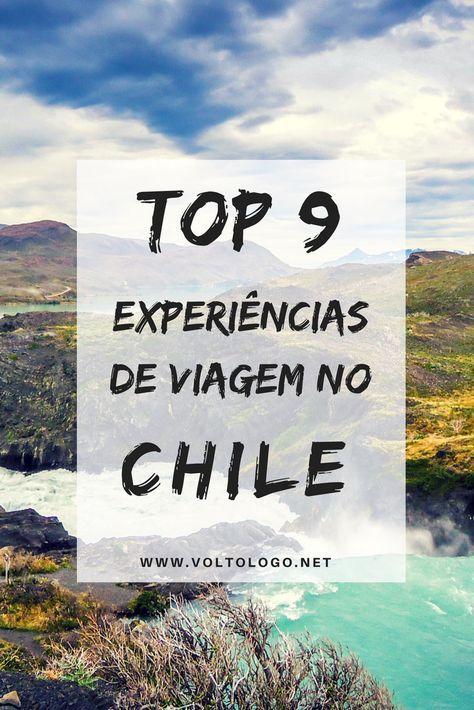 Dicas de viagem pelo Chile. Lugares e experiências únicas em um mochilão por este país.
