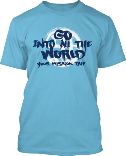 17 best images about mission trip t shirts on pinterest for Travel t shirt design ideas