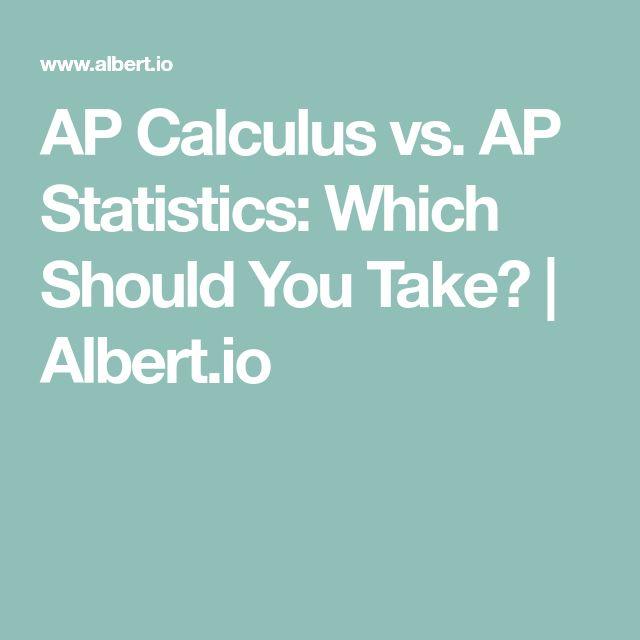 AP Calculus vs. AP Statistics: Which Should You Take? | Albert.io