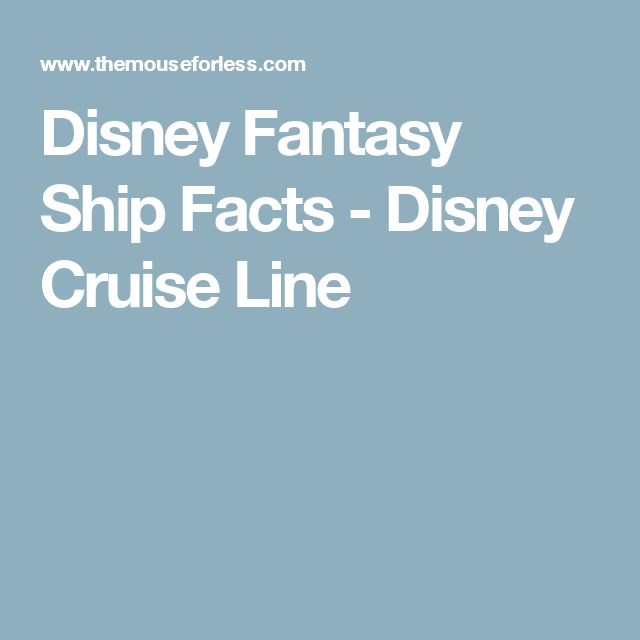 Disney Fantasy Ship Facts - Disney Cruise Line