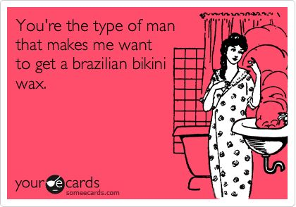 Brazilian bikini wax. LOL