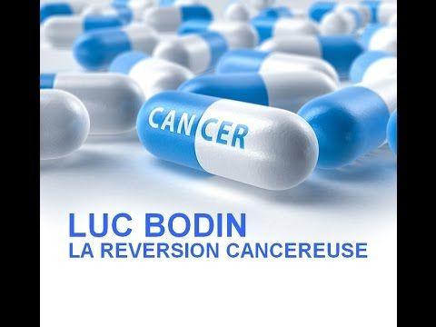 LUC BODIN - CANCER : La réversion cancéreuse