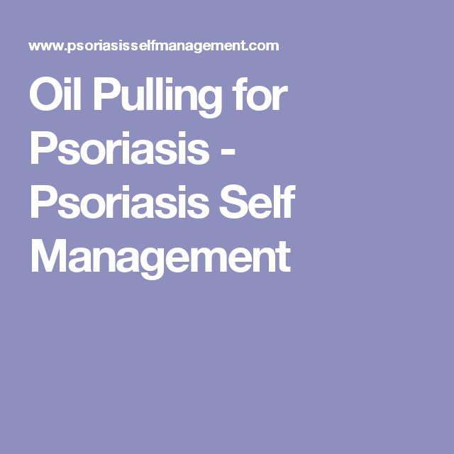 Oil Pulling for Psoriasis - Psoriasis Self Management