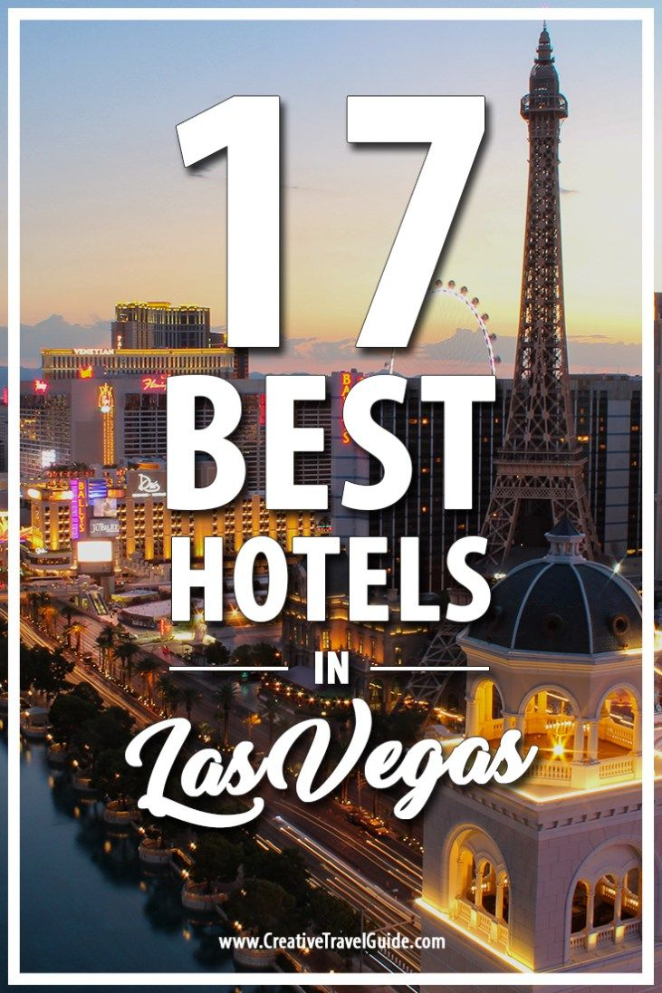 17 Best Hotels in Las Vegas