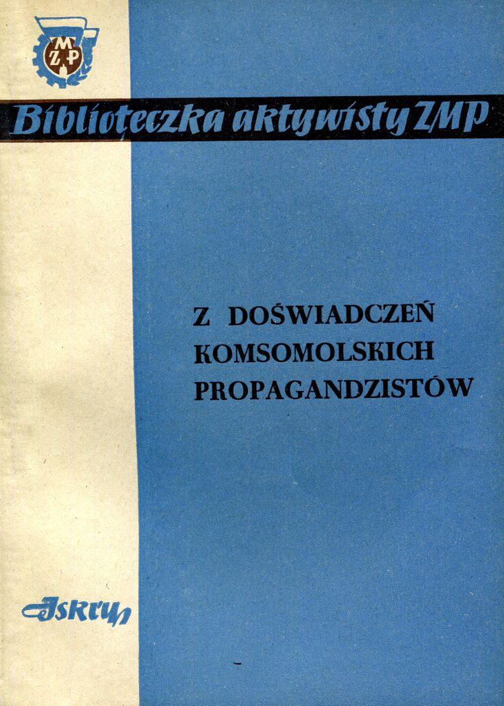 """""""Z doświadczeń komsomolskich propagandzistów""""  Book series Biblioteczka aktywisty ZMP Cover by Czesław Borowczyk Published by Wydawnictwo Iskry 1952"""