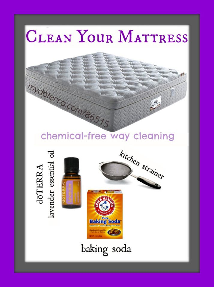 Clean mattress with lavender/essential oil. 1 cup baking soda 5 drops of lavender essential oil Place in a bag and shake to mix. Sprinkle over mattress with a strainer and rub in thoroughly with your hand. Let set 1 to 3 hours and vacuum.