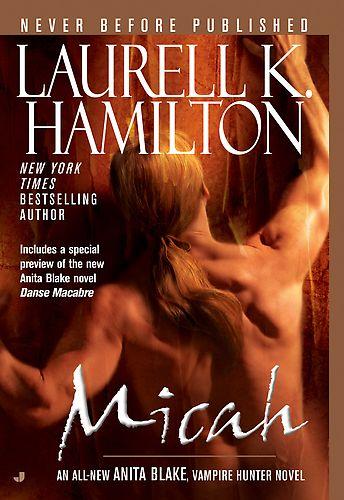 ☆ Micah: Anita Blake Vampire Hunter -Book 13- By Laurell K. Hamilton ☆