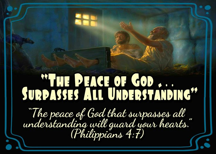 """The peace of God that surpasses all understanding will guard your hearts."" (Philippians 4:7)"