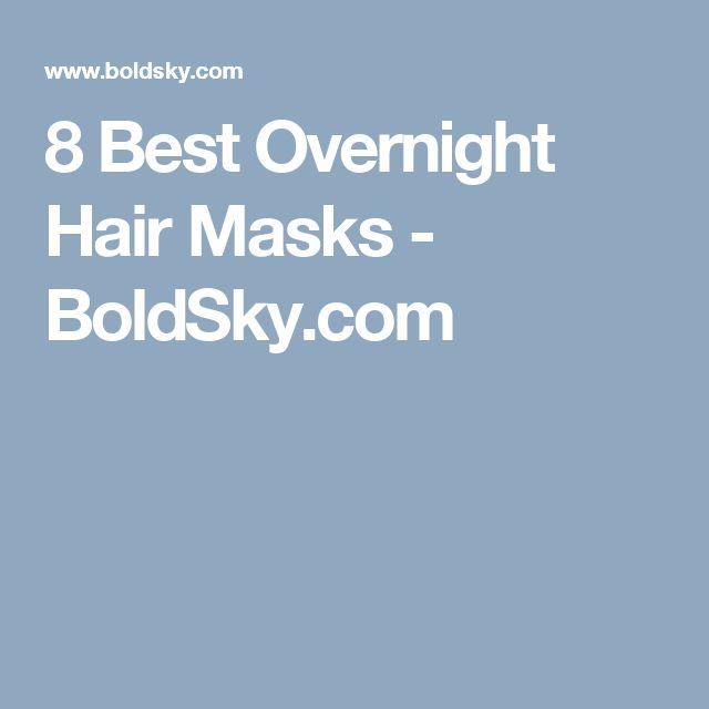 8 Best Overnight Hair Masks - BoldSky.com