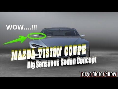 [[Watch Now] Mazda Vision Coupe | Tokyo Motor Show : Big Sensuous Sedan ...
