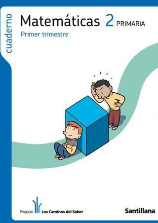 Cuaderno de Matemáticas 2º de Primaria (primer trimestre) - Los Caminos del Saber - Santillana -