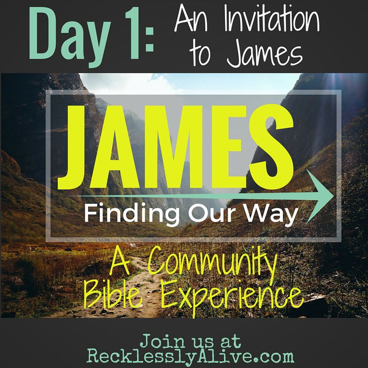 Ever feel alone in studying the bible? Join our Community Bible Experience on the book of James. Starting Now! Come check it out | RecklesslyAlive.com